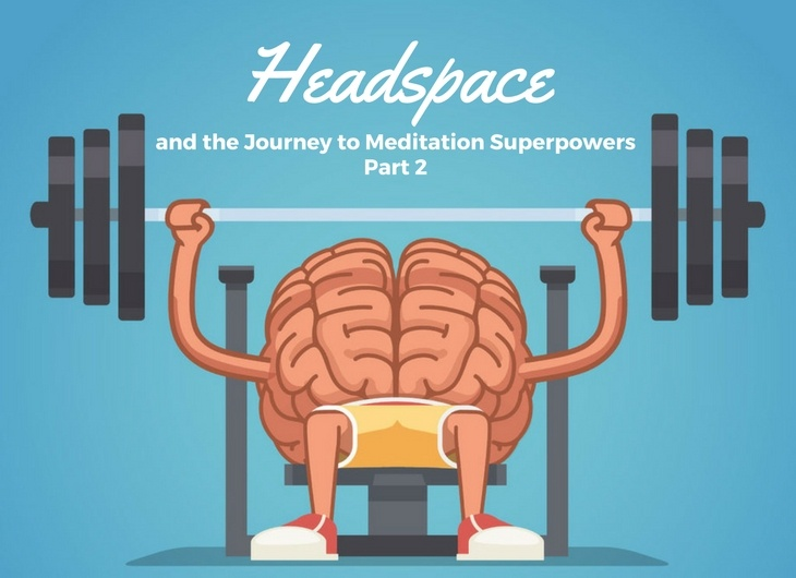 Image for Headspace and the Journey to Meditation Superpowers - Part 2