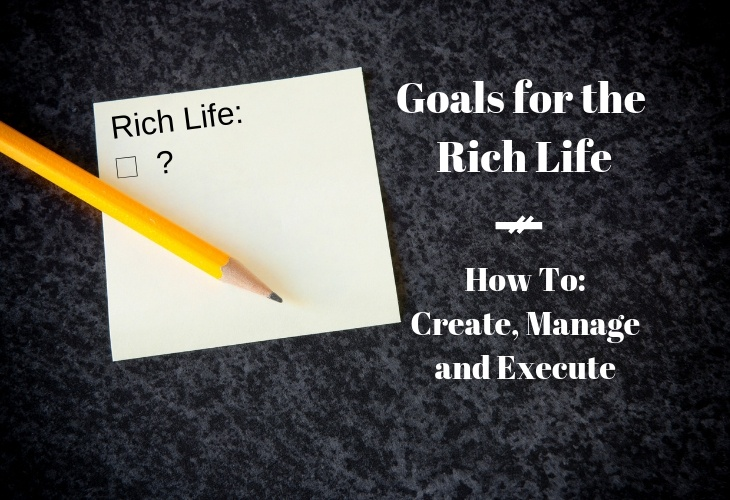 Goals for the Rich Life